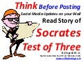 Think Before Posting Social Media Updates on your Wall - Read Story of Socrates Test of three