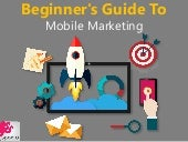 Beginner's Guide To Mobile Marketing