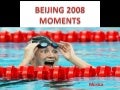 Beijing 2008 Moments (Cmp)