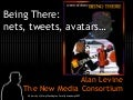 Being There: nets, tweets, avatars