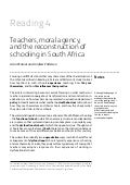 Being a Teacher: Reading 4. Teachers, Moral Agency, and the Reconstruction of Schooling in South Africa