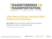 Cities Safer by Design: Designing Safer Streets and Communities - Transforming Transportation 2016