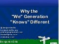 Benjamin Ellis: Why the 'We' Generation 'Knows' Different