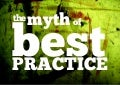 "The myth of ""best practice"""