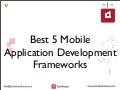 Best 5 Mobile Application Development Frameworks