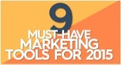 9 Must-Have Marketing Tools for 2015