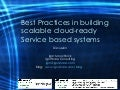 Best Practices In Building Scalable Cloud Ready Service Based