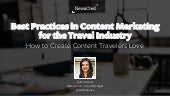 Best Practices in Content Marketing for the Travel Industry