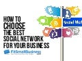 How To Choose The Best Social Network For Your Business
