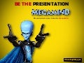 Presentation Lessons from MEGAMIND!