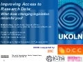 Improving Access to Research Data:  What does changing legislation mean for you?