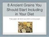 8 Ancient Grains You Should Start Including in Your Diet