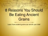 8 Reasons You Should Be Eating Ancient Grains