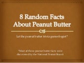8 Random Facts About Peanut Butter