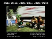 """Better Streets, Better Cities, Better World."" A presentation by Aaron Naparstek"