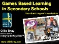 Computer Games Based Learning in Schools: BETT 2010