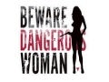 Beware of Dangerous Woman