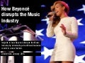 How Beyonce Disrupts The Music Industry