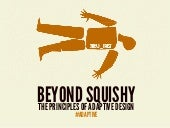 Beyond Squishy: The Principles of A...