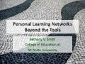Personal Learning Networks: Beyond the Tools
