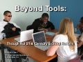 Beyond Tools - Thoughtful 21st C. School Reform