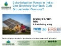 Solar Irrigation Pumps in India: Can Electicity Buy-Back Curb Groundwater Over-use?