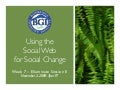 Week 7 Using The Social Web For Social Change - Elluminate (#bgimgt566sx)