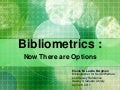 Bibliometrics: Now There Are Options