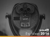 Big Ideas to Look Out For in 2016