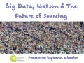 Big Data, Watson & The Future of Sourcing