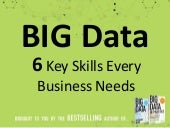 Big Data: The 6 Key Skills Every Business Needs