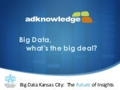 Big Data Kansas City: The Future Of...