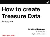 How to create Treasure Data #dotsbigdata