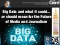 Big Data and the Future of Journalism (Futurist Keynote Speaker Gerd Leonhard) London June 2013