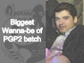 Biggest wanna be of pgp2 batch