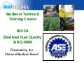 Bio 2A Biodiesel Fuel quality and BQ9000