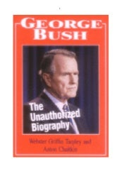 GEORGE BUSH: THE UNAUTHORIZED BIOGR...