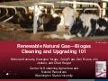 Renewable Natural Gas - Biogas Cleaning and Upgrading 101