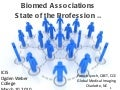 Biomed Associations State of the Profession