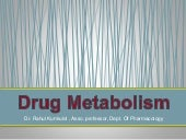 Drug metabolism : Biotransformation
