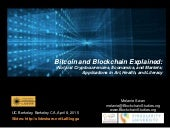 Bitcoin and Blockchain Technology Explained: Not just Cryptocurrencies, Economics, and Markets; Applications in Art, Health, and Literacy