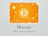 Bitcoin, what's the buzz all about