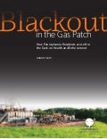 "Earthworks Sham ""Study"": Blackout in the Gas Patch"