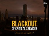 Blackout of Critical Services: How Exposed Are You?