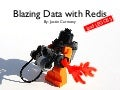 Blazing Data With Redis (and LEGOS!)