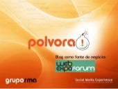 WEB Expo Forum - Blog Como Fonte De...