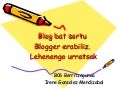 Blog bat sortu. Blogger Tutoriala