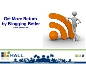 Get More Return by Blogging Better