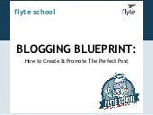 Blogging Blueprint: How to Create & Promote The Perfect Post