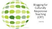 Blogging for culturally responsive teaching